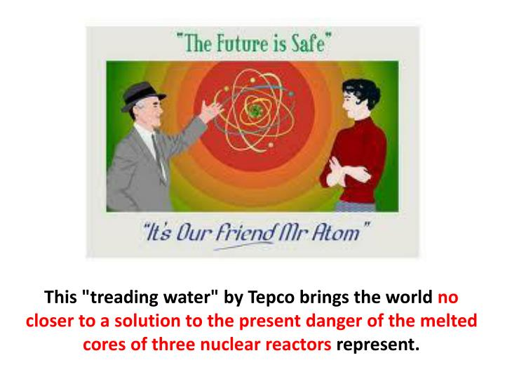 """This """"treading water"""" by Tepco brings the world"""
