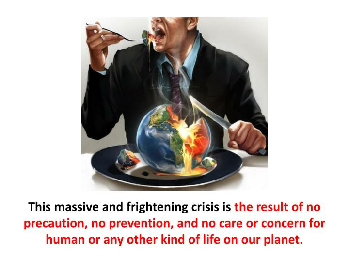 This massive and frightening crisis is