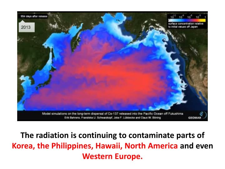 The radiation is continuing to contaminate parts of