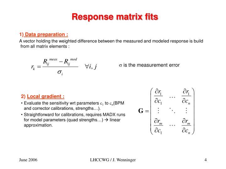 Response matrix fits