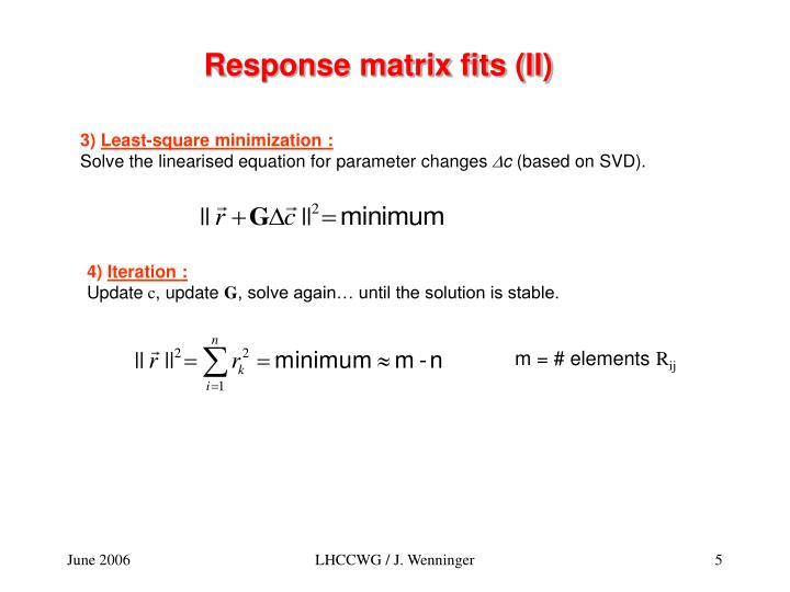 Response matrix fits (II)
