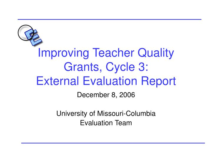 Improving teacher quality grants cycle 3 external evaluation report