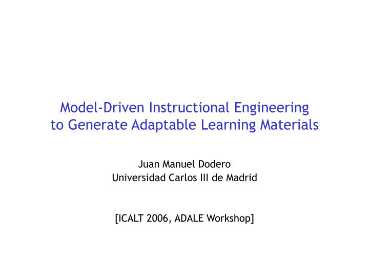 Model driven instructional engineering to generate adaptable learning materials