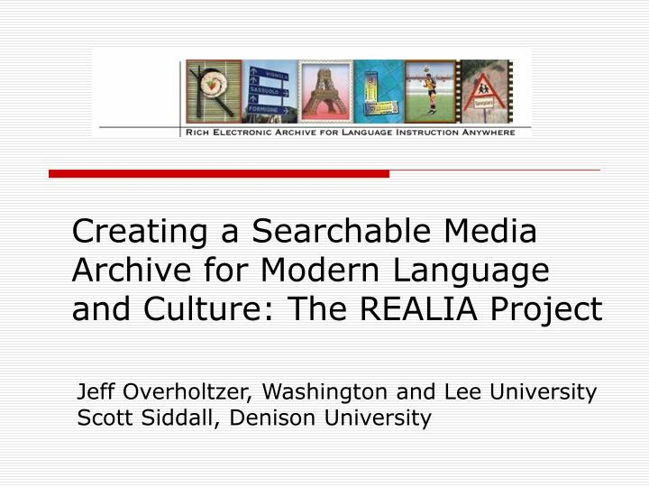 Creating a searchable media archive for modern language and culture the realia project
