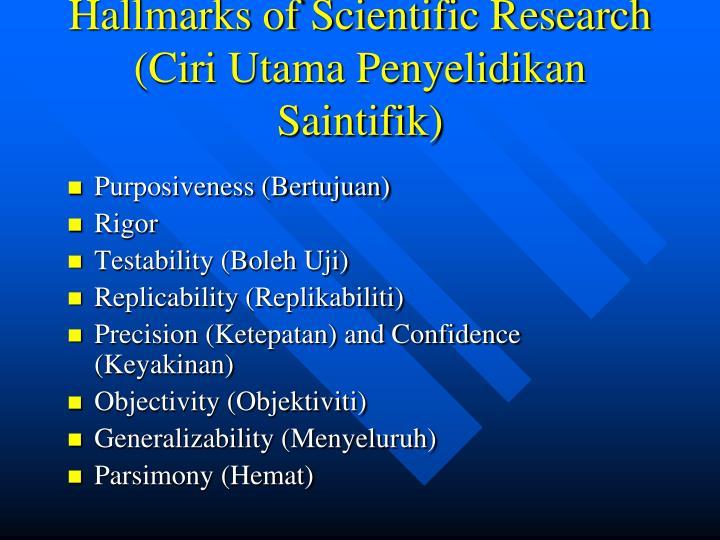 Hallmarks of Scientific Research (Ciri Utama Penyelidikan Saintifik)