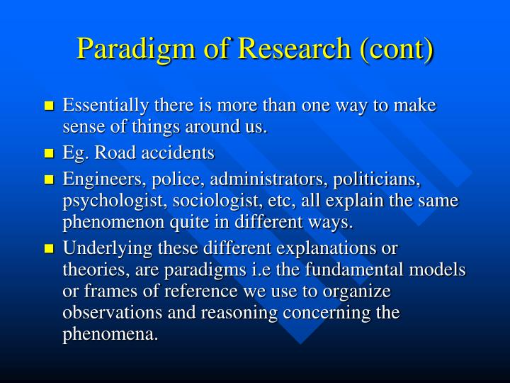 Paradigm of Research (cont)