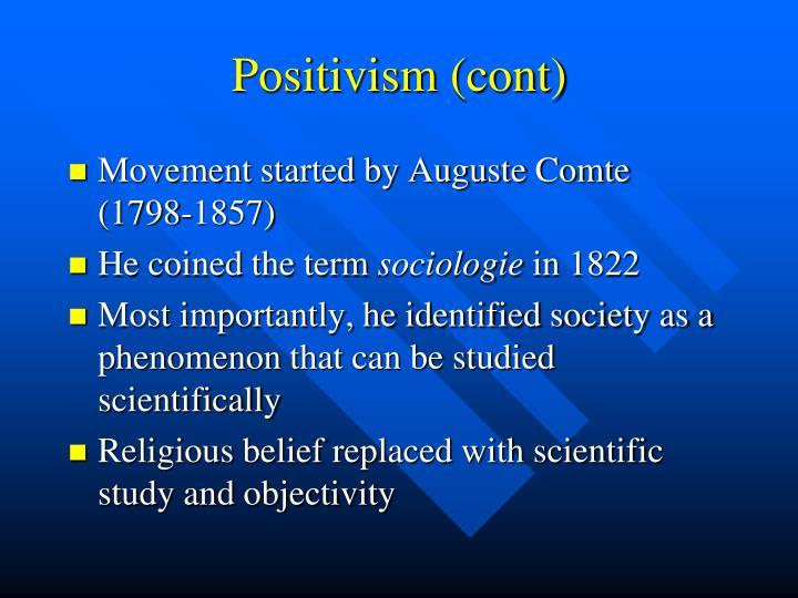 Positivism (cont)