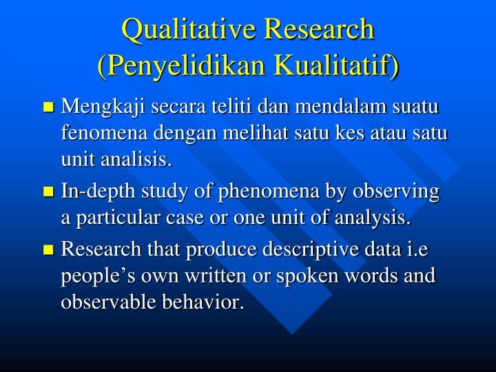 Qualitative Research (Penyelidikan Kualitatif)