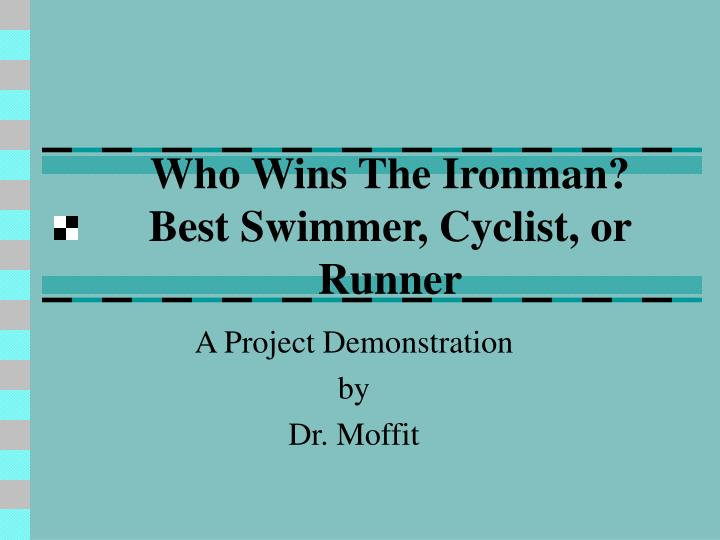 Who wins the ironman best swimmer cyclist or runner
