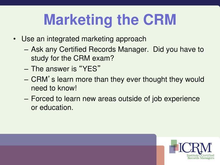 Marketing the CRM