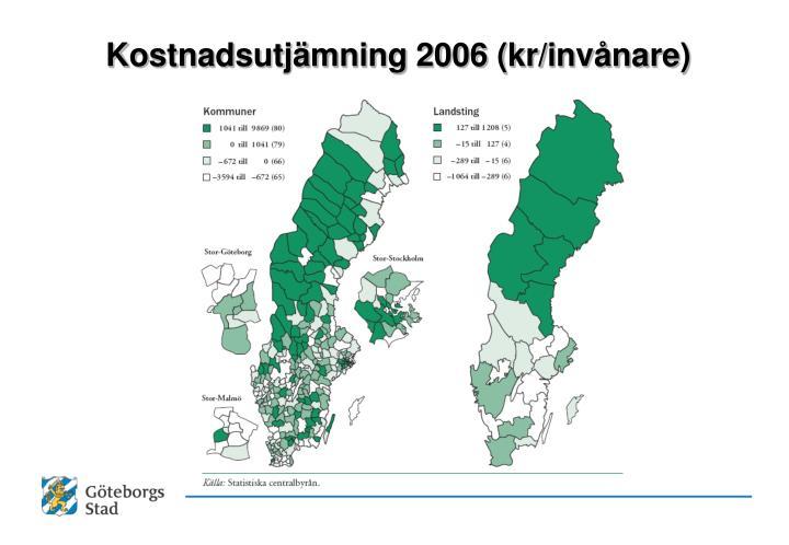 Kostnadsutjämning 2006 (kr/invånare)