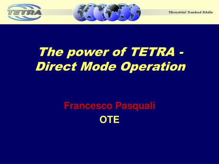 The power of tetra direct mode operation