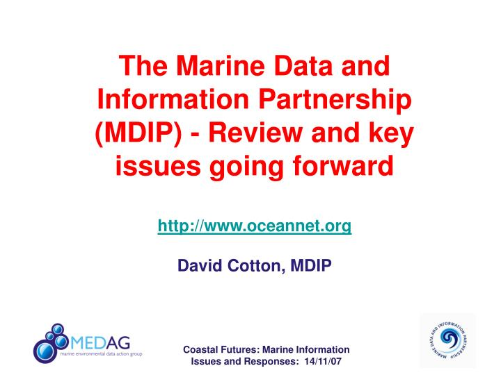 The Marine Data and Information Partnership (MDIP) - Review and key issues going forward