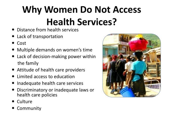 Why Women Do Not Access