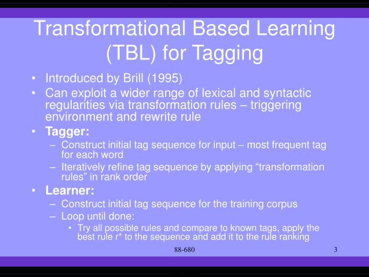 Transformational based learning tbl for tagging