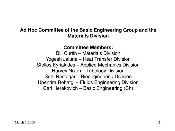 Ad Hoc Committee of the Basic Engineering Group and the Materials Division