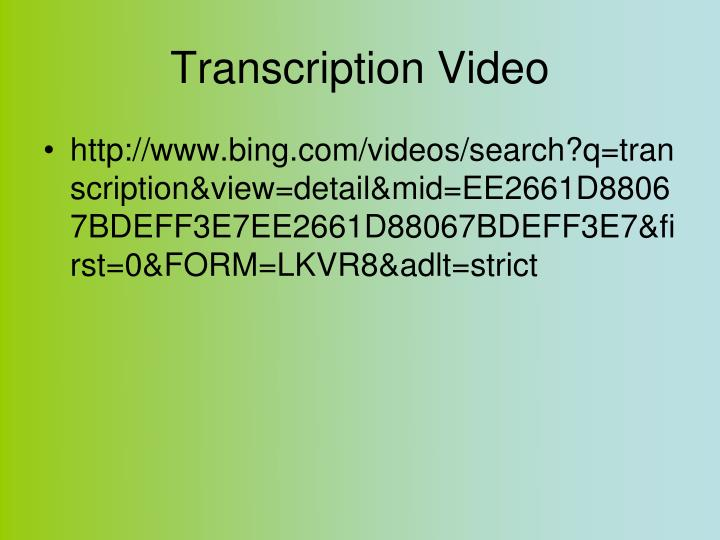 Transcription Video