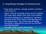 2 long range changes to infrastructure
