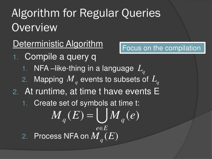 Algorithm for Regular Queries Overview
