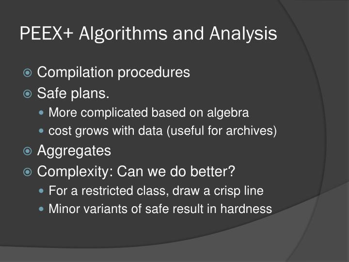 PEEX+ Algorithms and Analysis