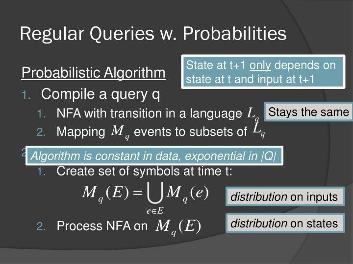 Regular Queries w. Probabilities