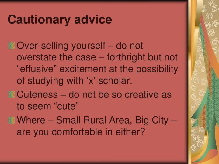 Cautionary advice