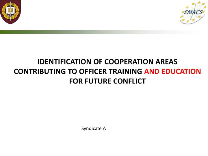 IDENTIFICATION OF COOPERATION AREAS CONTRIBUTING TO OFFICER TRAINING