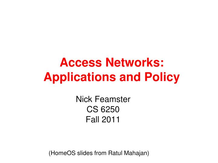 access networks applications and policy