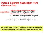 instead estimate association from observed data
