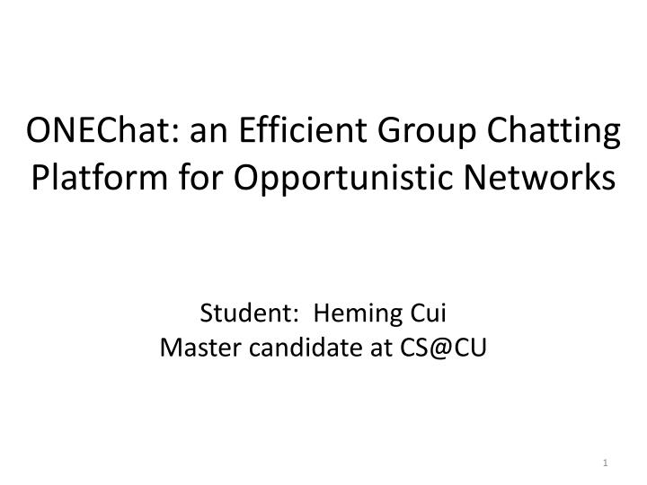 ONEChat: an Efficient Group Chatting Platform for Opportunistic Networks