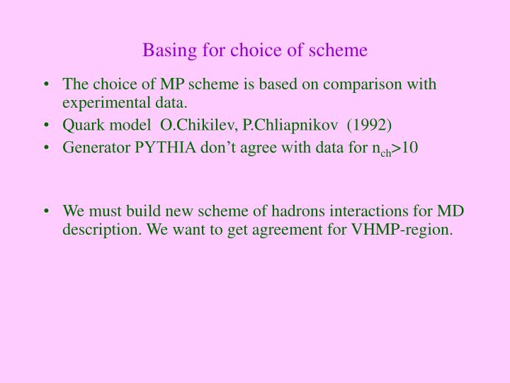Basing for choice of scheme