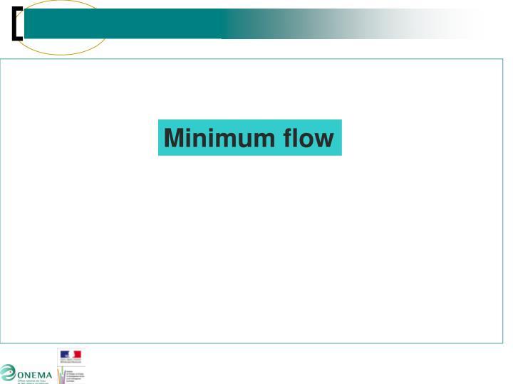 Minimum flow