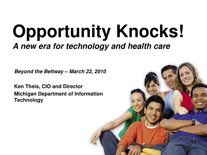 Opportunity knocks a new era for technology and health care