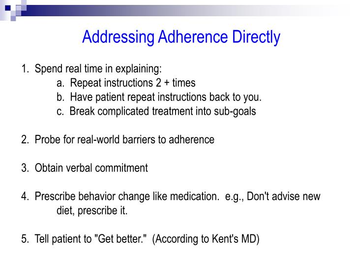 Addressing Adherence Directly