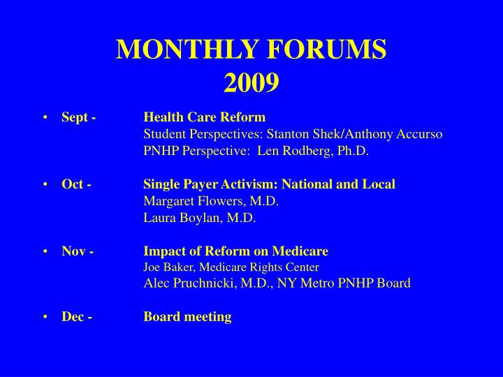 MONTHLY FORUMS