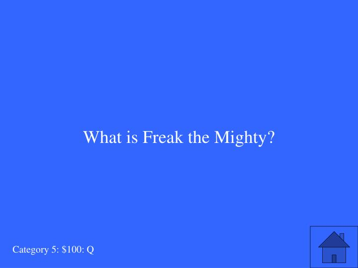 What is Freak the Mighty?