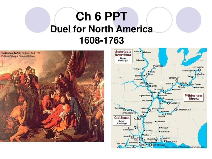 Ch 6 ppt duel for north america 1608 1763