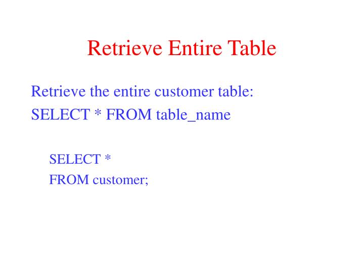 Retrieve entire table