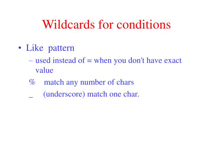 Wildcards for conditions