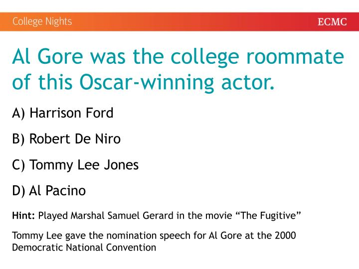 Al Gore was the college roommate of this Oscar-winning actor.