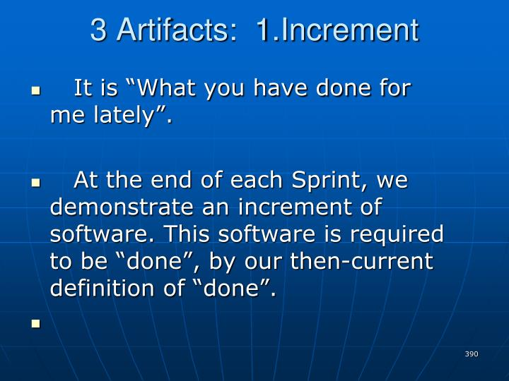 3 Artifacts:  1.Increment