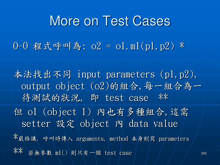 More on Test Cases