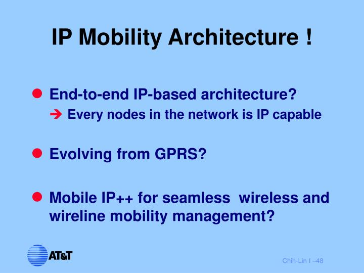 IP Mobility Architecture !