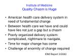 institute of medicine quality chasm is huge