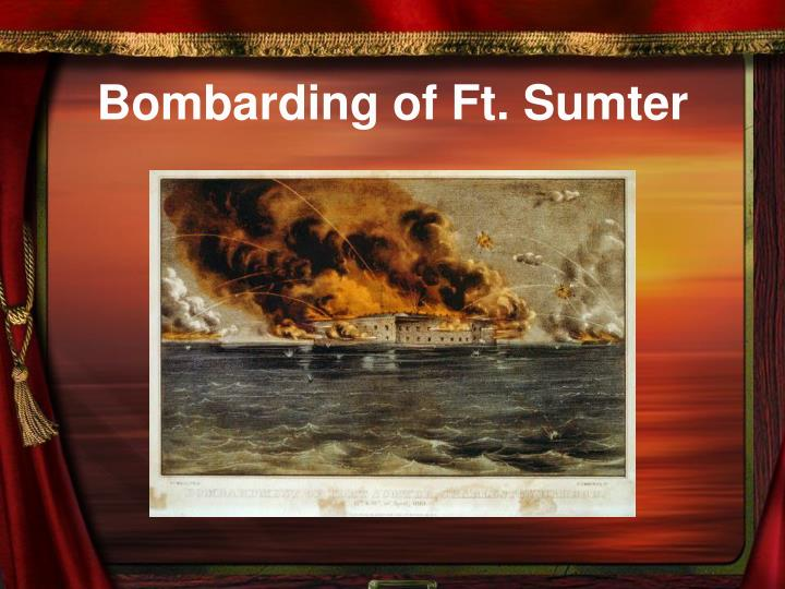 Bombarding of Ft. Sumter