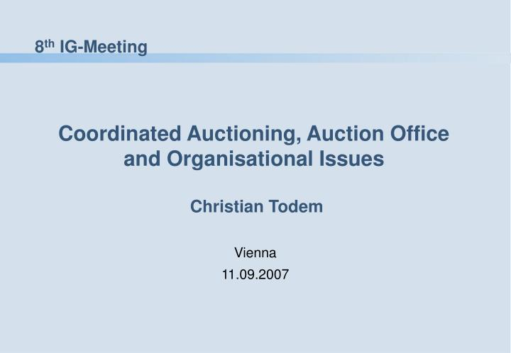 Coordinated auctioning auction office and organisational issues christian todem