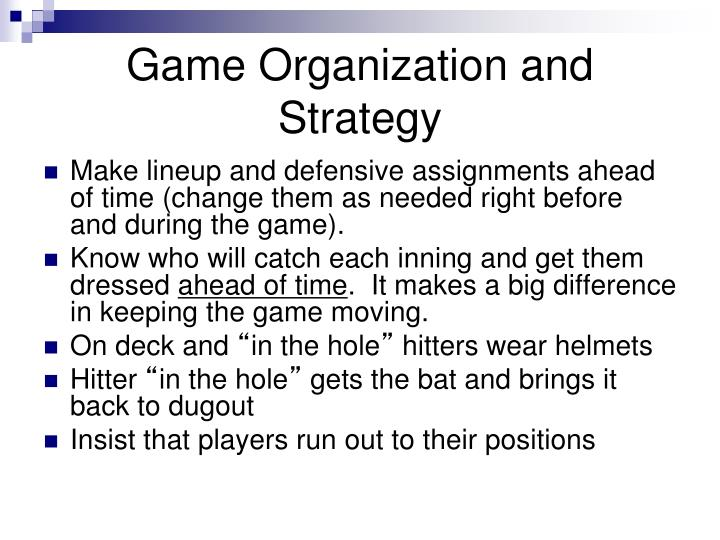 Game Organization and Strategy