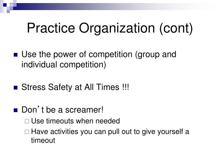 Practice Organization (cont)