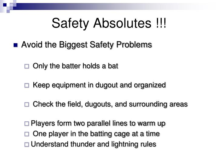 Safety Absolutes !!!