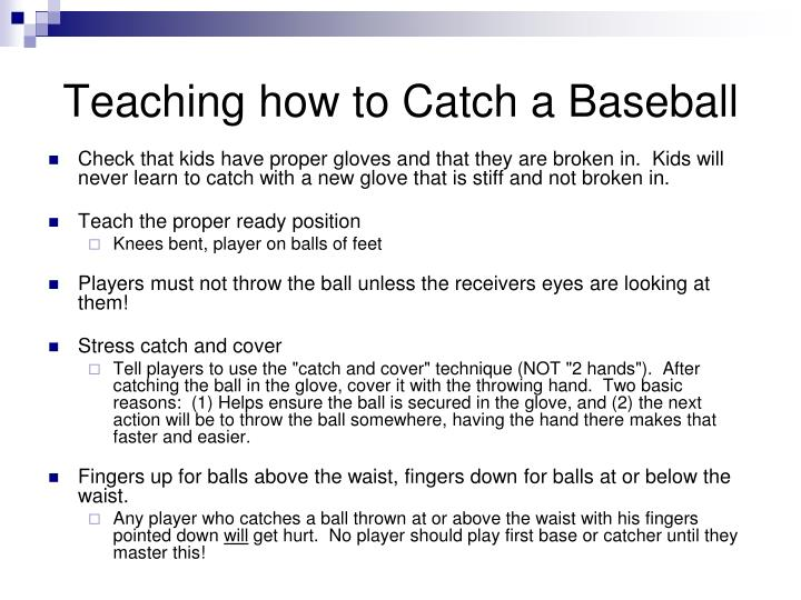 Teaching how to Catch a Baseball